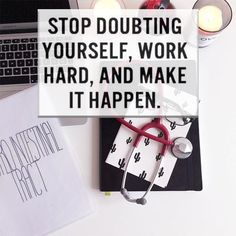 Stop doubting yourself, work hard, and make it happen! #motivation #premed #mcat #inspiration
