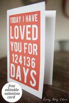 today, I have loved you for this many days - a free printable Valentine's Day card you can personalize for your loved one!