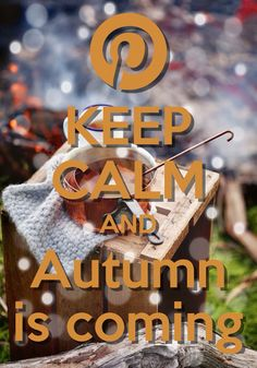 ༺✿Keep Calm and Autumn is Coming Cant Keep Calm, Stay Calm, Keep Calm And Love, Just Love, Carry On Quotes, Keep Calm Quotes, Quotes About Everything, Everything Happens For A Reason, Keep Calm Pictures