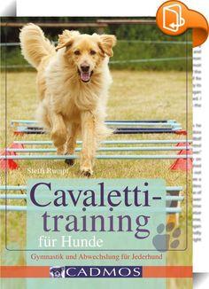 Cavalettitraining für Hunde    :  Cavalettitraining ist mehr als nur eine sinnvolle Beschäftigung für Hunde. Es ermöglicht die Gymnastizierung des Hundes, dient dem Muskelaufbau und fördert Kondition, Koordination und Konzentration. Cavalettitraining eignet sich für alle Hunde, ob Welpe oder Senior, Sportpartner oder Familienbegleiter. Gezieltes Sprungtraining für Agility-Begeisterte ist ebenso möglich wie physiotherapeutische Übungen für ältere oder kranke Vierbeiner. Wer sich ein wen...
