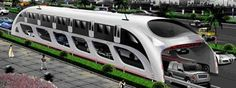 "3D Fast Bus, ""Straddling Bus"": Chinese concept bus which carries 1200 passengers above while allowing two lanes of traffic to pass below."
