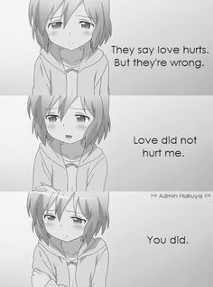 "I'll be listing 23 Anime Sayings and Quotes that Heart Broken person will relate! So let's get started without any delay! I hope you will like my list of quotes and sayings!  "" Would you come after me if i walk away? "" They said love hurts. But they're wrong. Love did not hurt …"