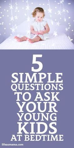5 Simple Questions To Ask Your Young Kids At Bedtime