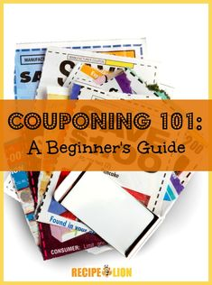 Couponing 101: A Beginners Guide | These are some great tips for anyone looking to learn how to coupon!