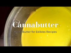 Cannabutter - How to make Weed Butter for Cannabis Edible Recipes