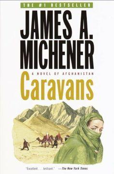 Caravans: A Novel of Afghanistan by James A. Michener, http://www.amazon.com/dp/B00FO60CLC/ref=cm_sw_r_pi_dp_3bmYsb1B1YK7Z