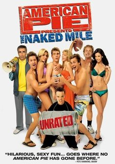 American Pie Presents: The Naked Mile (2006) This offshoot of the raunchy American Pie imprint stars John White as Erik Stifler, the virginal cousin and polar opposite of Matt and Steve Stifler, who decides to abstain from sex with his girlfriend until they're ready. Adam's outlook on life changes, however, when he and his friends participate in a naked run across campus sponsored by his cousin's (Steve Talley) university, prompting Adam to come out of his prude shell.