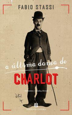 Morrighan: Opinião: A Última Dança de Charlot, de Fabio Stassi
