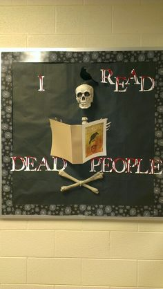 I read dead people.maybe for October bulletin board/display Teen Library Displays, Library Themes, School Displays, Library Ideas, Teen Bulletin Boards, Halloween Bulletin Boards, Bulletin Board Display, Library Work, Library Boards