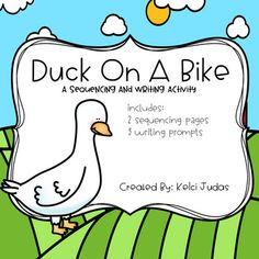 This is a sequencing activity that correlates with the book Duck on a Bike by David Shannon!This pack includes 2 sequencing worksheets and 3 different writing prompts. This pack requires very little prep! All you need is a printer and the book! The writing prompts could easily be turned into a class book or bulletin board display!*Please click the green star at the top of my store page to receive new product notifications!If you download this product, please leave feedback!