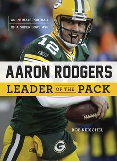 Aaron Rodgers: Leader of the Pack