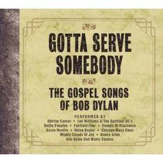 Gotta Serve Somebody: Gospel Songs Bob Dylan (Audio CD) http://www.amazon.com/dp/B0012GMYPK/?tag=wwwmoynulinfo-20 B0012GMYPK
