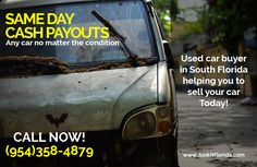 Used car buyer in South Florida helping you to sell your car today!  SAME DAY CASH PAYOUTS  CALL NOW! (954)358-4879