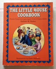 The Little House Cookbook based on Little House on the Prairie Classic Stories Vintage Childrens Cook Book on Etsy, $6.50