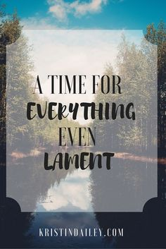 In moments of heartache, trial, devastation, and injustice, how do the people of God respond? Yes, there is a time for laughter and rejoicing. But is there not also a place for raw honesty in lament? | KristinDailey.com