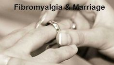 Impact of Chronic Illness on Marriage. How to alleviate some of the negatives.