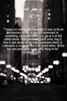 Be an enthusiast of life