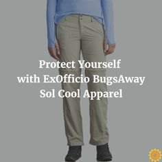 ExOfficio has a great line of gear to protect you from insects, UV rays, and heat overexposure--get some at SunnySports!