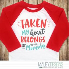 taken my heart belongs to mommy toddler boys valentine day shirt to order 1