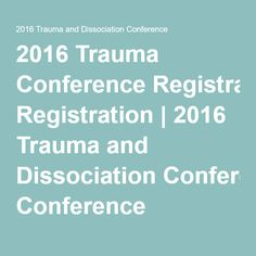 2016 Trauma Conference Registration | 2016 Trauma and Dissociation Conference
