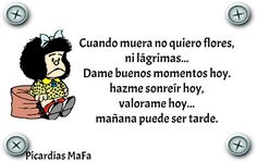 Mundo de Postales: MAÑANA PUEDE SER TARDE... Mafalda Quotes, Motivational Quotes, Inspirational Quotes, Quotes En Espanol, Sad Day, Spanish Quotes, Cute Quotes, Yoga, Positive Thoughts