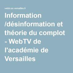 Information /désinformation et théorie du complot - WebTV de l'académie de Versailles