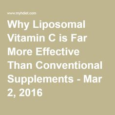 Why Liposomal Vitamin C is Far More Effective Than Conventional Supplements - Mar 2, 2016
