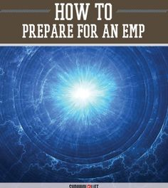 Electromagnetic Pulse: What's the Risk? | How To Prepare From EMP Preparedness Tips and Ideas by Survival Life at http://survivallife.com/2015/06/08/emp-whats-the-risk/