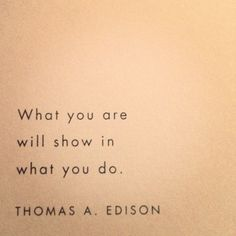 "Thomas Edison. Eller som Batman får høre i ""Batman begins"": ""What you do, defines you."""