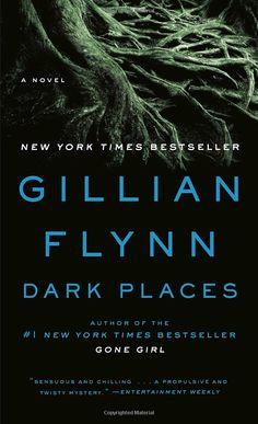 Dark Places: A Novel: Amazon.ca: Gillian Flynn: Books
