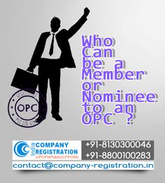 Question: Who Can be a Member or Nominee to an OPC?   Answer: Any person who is adult by law (i.e not minor) and a citizen of India, or a resident in India for at least 182 days in the preceding financial year.