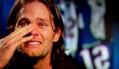 Tom is crying because he would have been a nobody if Drew Bledsoe hadn't gotten hurt.