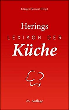 Fachbuch für Köche: Herings Lexikon de Küche Calm, Products, Asian Cuisine, Further Education, Overlays, Word Reading, Cook, Training, Beauty Products