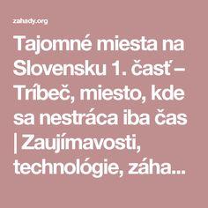 Tajomné miesta na Slovensku 1. časť – Tríbeč, miesto, kde sa nestráca iba čas   Zaujímavosti, technológie, záhady sveta a vesmíru - Objavuj zaujímavosti zo sveta na  Záhady.org