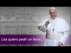 """PAPA FRANCISCO: """"LES QUIERO PEDIR UN FAVOR"""""""