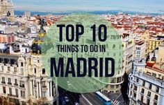 Top 10 Things to do in Madrid Spain. #Madrid #Spain
