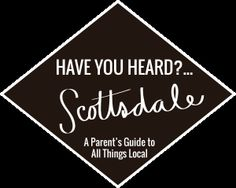 Guide to Scottsdale- great resource for Scottsdale Parents!