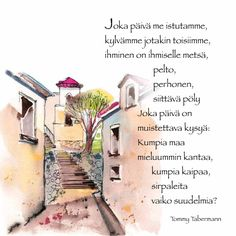 Tommy Tabermann Finnish Words, Music Quotes, Finland, Motivational Quotes, Thoughts, Sayings, Life, Google Search, Lyrics