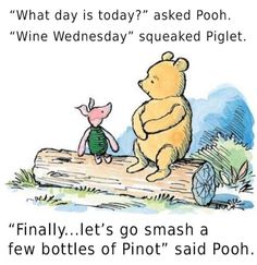 """To the ground."""" squeaked Piglet """"My Favorite day."""" said Pooh Winnie the pooh and Piglet burnt down the Notre dame cathedral - Winnie the pooh and Piglet burnt down the Notre dame cathedral - iFunny :) Wine Wednesday, Wednesday Humor, Pinot Noir, Sarcastic Quotes, Funny Quotes, What Day Is Today, Wine Meme, Wine Funnies, Funny Wine"""