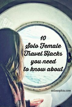 SOLO FEMALE TRAVEL HACKS: THE 10 YOU NEED Good general advice for all travellers :)