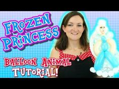 Frozen Princess Balloon Animal Tutorial with Holly the Twister Sister - YouTube