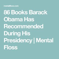 86 Books Barack Obama Has Recommended During His Presidency | Mental Floss