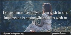 Expression is saying what you wish to say Impression is saying what others Meaning  Expression is saying what you wish to say Impression is saying what others wish to hear  For more #brainquotes http://ift.tt/28SuTT3  The post Expression is saying what you wish to say Impression is saying what others Meaning appeared first on Brain Quotes.  http://ift.tt/2mR6JQy