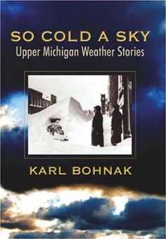 Great book by Karl Bohnak about Upper Peninsula weather.