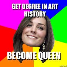 Get Degree In Art History Become Queen