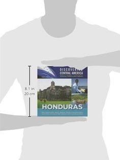 Honduras (Discovering Central America: History, Politics, and Culture)