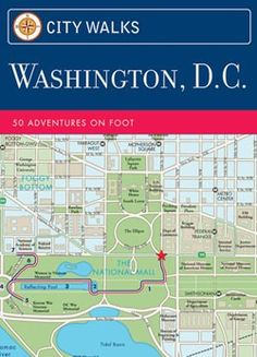 Washington DC Self Guided Walking Tours and Printable Maps Facts
