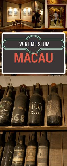 Explore wine history and different kinds of wine at Macau's Wine Museum.