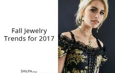Discover the latest fall jewelry trends for 2017. Give the perfect finishing touch to your outfit with runway fashion jewelry.
