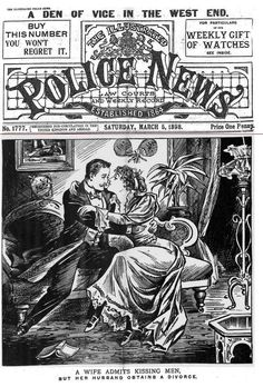 """""""A Wife Admits Kissing Men"""". (Illustrated Police News, 1898). This knocked the attempted assassination of the King of Greece off the front page."""
